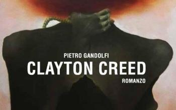 Clayton Creed: il nuovo romanzo di Pietro Gandolfi