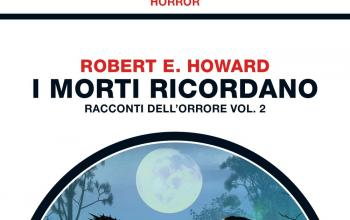 Robert E. Howard : I morti ricordano – racconti dell'orrore vol. 2