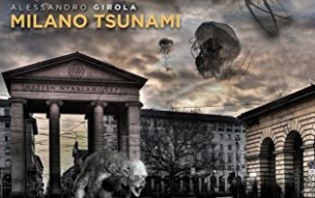 "Miskatonic University consiglia: ""Milano Tsunami"""