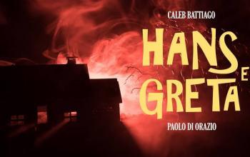 Hans e Greta, il racconto inedito di Caleb Battiago e Paolo Di Orazio