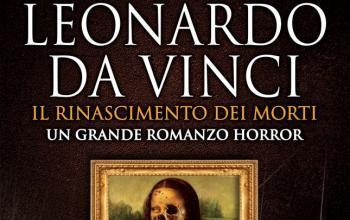 """Newton Compton Editori presenta """"Leonardo da Vinci, Il Rinascimento dei Morti"""""""