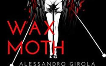 "Alessandro Girola presenta ""Wax Moth"""