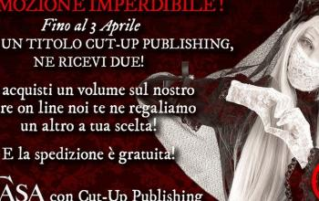 Una promozione imperdibile da Cut Up Publishing