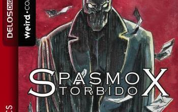 """Delos Comics presenta """"Spasmox Torbido"""""""