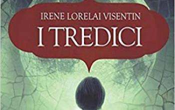 "Irene Lorelai Visentin presenta ""I tredici"""