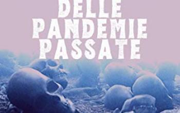 "Alessandro Girola presenta: ""I fantasmi delle pandemie passate"""