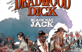 "Sergio Bonelli Editore presenta ""Deadwood Dick. Black Hat Jack"""