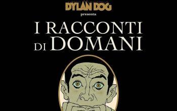 """Dylan Dog presenta """"I racconti di domani. Brevi cenni sull'universo e tutto il resto"""""""