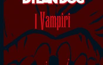 "Sergio Bonelli Editore presenta ""Dylan Dog. Vampiri"""