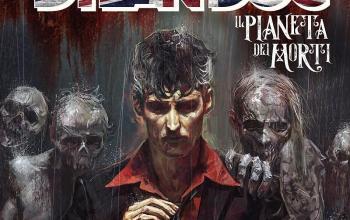 """Sergio Bonelli Editore presenta """"Dylan Dog. Il pianeta dei morti Volume 1"""""""