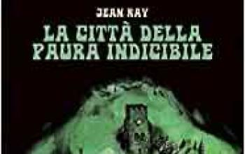 """Agenzia Alcatraz presenta """"La città della paura indicibile"""""""