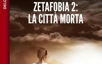 """Delos Digital presenta """"Zetafobia 2 – La città morta"""""""