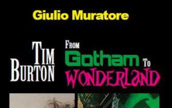 Tim Burton: from Gotham to Wonderland