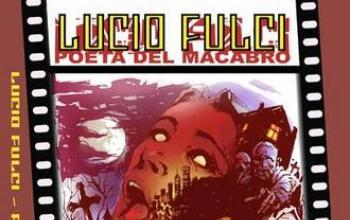 Lucio Fulci, poeta del macabro