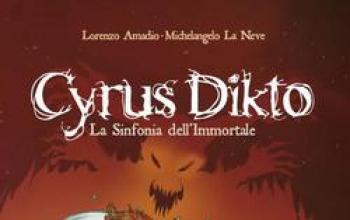 Cyrus Dickto. La sinfonia dell'immortale
