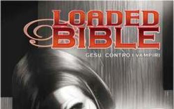 Loaded Bible: Gesù l'ammazavampiri