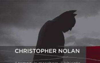 Christopher Nolan. Il tempo, la maschera, il labirinto  di Massimo Zanichelli