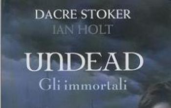 Undead. Gli immortali