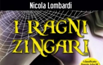 Tornano i Ragni Zingari di Nicola Lombardi