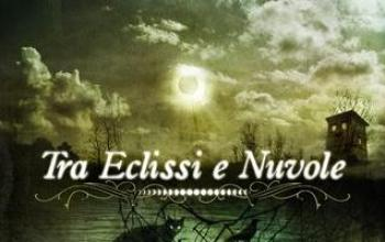Tra Eclissi e Nuvole