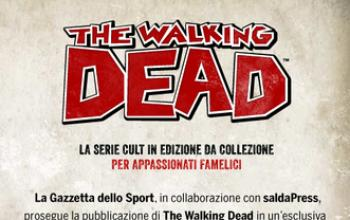 La Gazzetta dello Sport - The Walking Dead prosegue