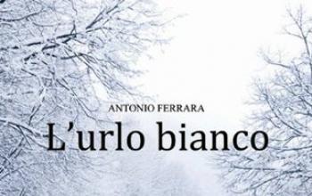 L'urlo Bianco di Antonio Ferrara