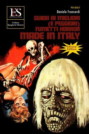 Guida ai migliori (e peggiori) fumetti horror made in Italy-Deluxe Edition