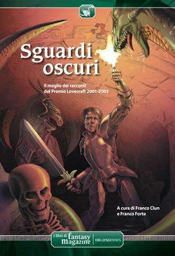 L'antologia Sguardi Oscuri in cui è presente un racconto di Fantelli