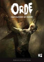 Orde. Cacciatori di zombie