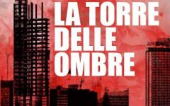 La Torre delle Ombre, di Claudio Vergnani