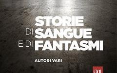 Disponibile l'antologia Storie di sangue e di fantasmi