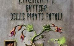 """Watson Edizioni presenta """"L'inquietante bottega delle piante fatali"""""""