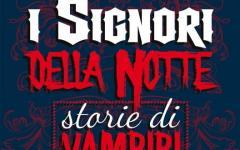"""Miskatonic University consiglia: """"I  Signori della Notte, storie di vampiri italiani"""""""