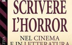 Scrivere l'horror – Nel cinema e nella letteratura