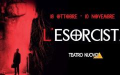 """Teatro Nuovo presenta """"L'Esorcista"""""""