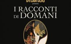 """Sergio Bonelli Editore presenta """"I racconti di domani"""" di Tiziano Sclavi"""