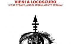 """Eretica Edizione presenta """"Vieni a Locoscuro"""""""