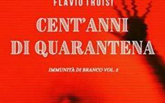 Cent'anni di quarantena: disponibile l'ultimo lavoro di Flavio Troisi