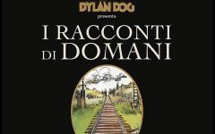"Dylan Dog presenta ""I racconti di domani. Varie ed eventuali"""
