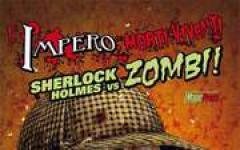 L'impero dei morti viventi vol.1: Sherlock Holmes vs zombi!