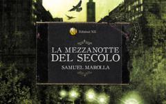 La mezzanotte del secolo di Samuel Marolla