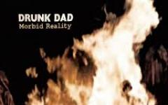 Drunk Dad - Morbid Reality