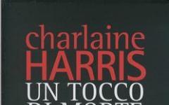 Charlaine Harris ci propone: Un tocco di morte