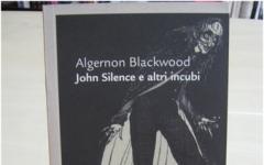 Miskatonic University consiglia: John Silence e altri incubi