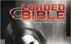 Loaded Bible: Gesù l'ammazavampiri