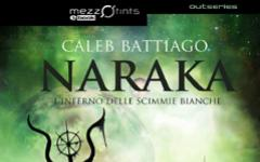 Mezzotints Ebook: Naraka - L'Inferno delle scimmie bianche, di Caleb Battiago