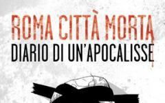 Il racconto dell'apocalisse romana: Roma Città Morta