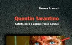 Quentin Tarantino. Asfalto nero e acciaio rosso sangue