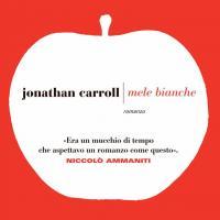 In arrivo Jonathan Carroll, Mele bianche