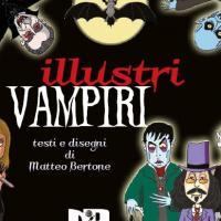 Illustri Vampiri, di Matteo Bertone